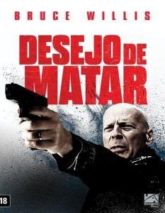 Desejo De Matar Dublado 2018 Filmes Completos Assistir Filme Filmes E Series Online
