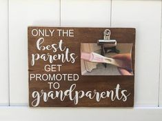 Only the Greatest Parents Get Promoted to Grandparents Looking for that one perfect gift to announcement your pregnancy to your parents?! Look no further than this adorable modern frame/sign complete with a metal bulldog clip! This can start with the most exciting ultrasound photo #pregnancyannouncementtoparents,
