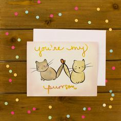'youre my purrson' Cat Cards, Greeting Cards, Cute Gifts, Diy Gifts, Partner Cards, Cute Puns, Pun Card, Little Presents, Valentine Day Cards