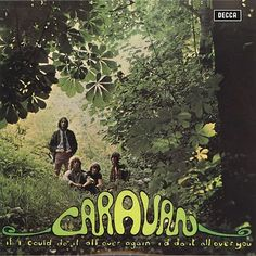 """Caravan - """"If I Could Do It All Over Again, I'd Do It All Over You"""" from 1970."""