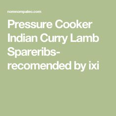 Pressure Cooker Indian Curry Lamb Spareribs- recomended by ixi