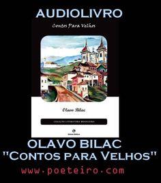 """AUDIOLIVRO: """"Contos para Velhos"""", de Olavo Bilac"""