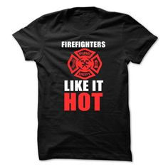 Firefighters Like It Hot T Shirts, Hoodies. Check price ==►…