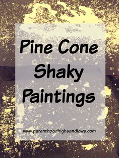 a1726005f9d Pine Cone Shaky Paintings Super Easy Crafts For Kids