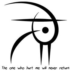 """The one who hurt me will never return"" sigil  requested by anonymous"