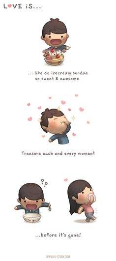 Treasure what you love, before it's too late... :D