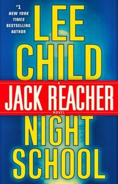 Night School / Lee Child. Follow this link to get your name on the holds list for our copy!
