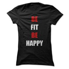 BE FIT BE HAPPY T Shirts, Hoodies. Check price ==► https://www.sunfrog.com/Fitness/BE-FIT-BE-HAPPY.html?41382 $19