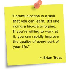 Communicating will take practice and may not come naturally.