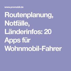 Routenplanung, Notfälle, Länderinfos: 20 Apps für Wohnmobil-Fahrer