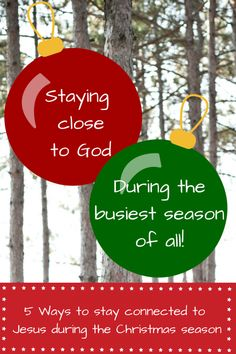 5 ways to stay close to Christ during the Christmas season! Great for moms and families!