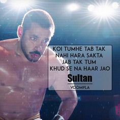 """Rocking dialogue from Salman Khan's movie Sultan! """"Koi tumhe tab tak nahi hara sakta jab tak tum khud se na haar jao"""" Click here >> Voompla.com"""