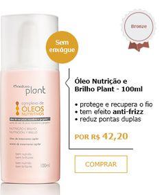 LANÇAMENTO NOVA LINHA NATURA PLANT NUTRIÇÃO E BRILHO - Óleo Nutrição e Brilho Plant - 100ml POR R$42,20.
