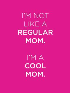 Tag your cool Mom as an early Mother's Day gift!