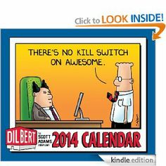 Amazon.com: Dilbert 2014 Day-to-Day Calendar: There's No Kill Switch on Awesome. eBook: Scott Adams: Kindle Store