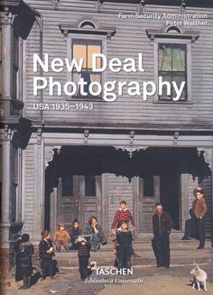 New Deal photography : USA 1935-1943 / Peter Walther ; Farm Security Administration