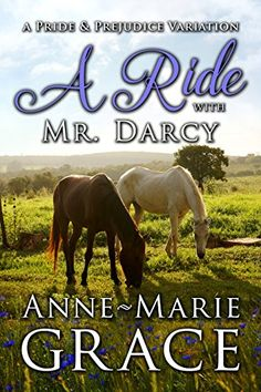 A Ride with Mr. Darcy: A Pride and Prejudice Variation by Anne-Marie Grace