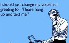 This is srsly so true for me. I will text or call you back before checking my voice mail. Srsly!!