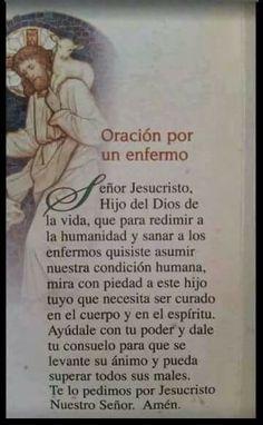 Oración por un enfermo Catholic Prayer For Healing, Catholic Prayers In Spanish, Prayer Of Praise, Spiritual Prayers, Prayers For Healing, Catholic Quotes, Faith Prayer, God Prayer, Prayer Quotes