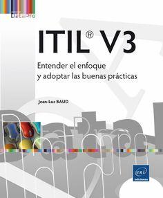 ITIL V3: entender el enfoque y adoptar las buenas prácticas