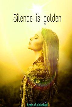 be still and listen ...