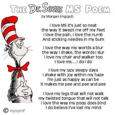 Living Day to Day with Multiple Sclerosis: Just a Bunch Of MS Slogans and Fun Sayings Multiple Sclerosis Quotes, Multiple Sclerosis Awareness, Best Quotes, Funny Quotes, Funny Poems, Favorite Quotes, Qoutes, Life Quotes, Skin Tag