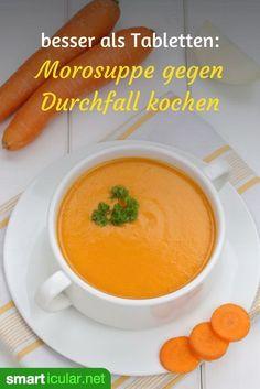 Besser als Tabletten: Morosuppe aus Karotten wirkt gegen Durchfall bei Kindern und Erwachsenen, ganz ohne Nebenwirkungen.