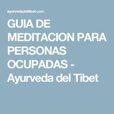 GUIA DE MEDITACION PARA PERSONAS OCUPADAS - Ayurveda del Tibet