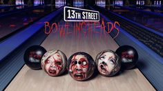 13th STREET – Bowlingheads (Case Video)