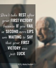 Rest After Victory - Tap to see more memorable quotes of A.P.J. Abdul Kalam! @mobile9