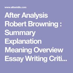 a pretty w analysis robert browning summary explanation  after analysis robert browning summary explanation meaning overview essay writing critique peer review literary criticism