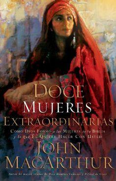 Doce mujeres extraordinarias (Spanish Edition) by John MacArthur, http://www.amazon.com/dp/B003917VU4/ref=cm_sw_r_pi_dp_SkMesb0NEVQ3G