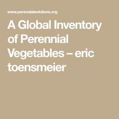 A Global Inventory of Perennial Vegetables – eric toensmeier