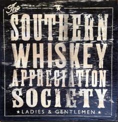 Square Whiskey Appreciation Society Wood Sign by Old Dirty Type on Scoutmob Shoppe Vintage Beer Signs, Whiskey Girl, Wood Signs Home Decor, Welcome To My House, Down South, Wall Quotes, Cool Pictures, Appreciation, Typography