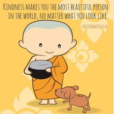 Kindness makes you the most beautiful person in the world, no matter what you look like. thedailyquotes.com