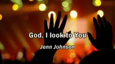 God I Look to You - Jenn Johnson (lyrics) (Bethel Church) (Best Worship Song with tears 17) - YouTube