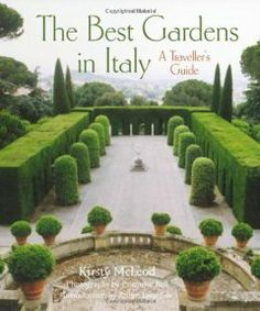 The Best Gardens in Italy: A Traveller's Guide by Kirsty McLeod. Save 24 Off!. $30.40. Publisher: Frances Lincoln (March 1, 2013). Publication: March 1, 2013