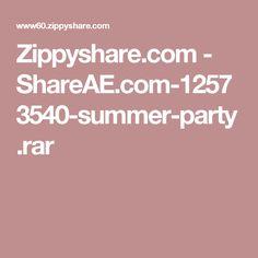 Zippyshare.com - ShareAE.com-12573540-summer-party.rar