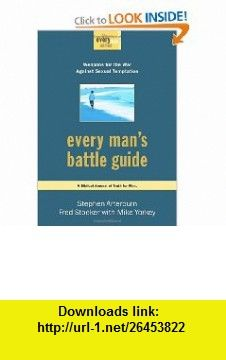 Every Mans Battle Guide Weapons for the War Against Sexual Temptation (Everyman (Waterbrook Press)) (9781578567362) Stephen Arterburn, Fred Stoeker, Mike Yorkey , ISBN-10: 157856736X  , ISBN-13: 978-1578567362 ,  , tutorials , pdf , ebook , torrent , downloads , rapidshare , filesonic , hotfile , megaupload , fileserve