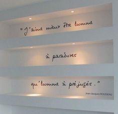 """""""J'aime mieux être homme à paradoxes qu'homme à préjugés."""" - Jean-Jacques Rousseau"""