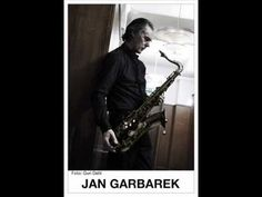 Jan Garbarek - He comes from the north