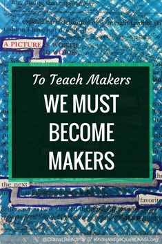 To Teach Makers We Must Become Makers // If we want to help teach and support our makers, we must become makers ourselves. By taking on projects, we can learn the design process and develop empathy. Magnet School, School Librarian, Interactive Activities, Project Based Learning, Learning Spaces, Help Teaching, Information Technology, Communication Skills, Critical Thinking