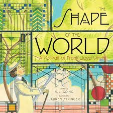 The shape of the world : a portrait of Frank Lloyd Wright / K. Going ; [illustrated by] Lauren Stringer A little boy who loves to find shapes in nature grows up to be one of America's greatest architects, Frank Lloyd Wright Frank Lloyd Wright, Childrens Books, Art For Kids, The Hundreds, Zaha Hadid, Triangles, Good Books, My Books