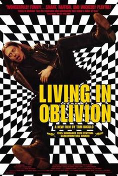 Living In Oblivion directed by Tom DiCillo (1994)