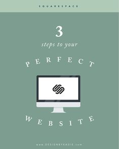 3 Steps to Creating Your Perfect Squarespace Website — DesignbyKadie | Branding and Website Design