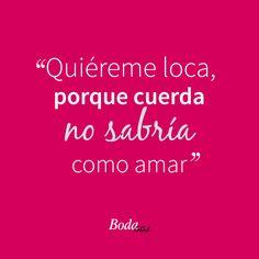 Loca pero de amor :P #FilosofíaBodaTotal