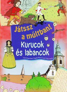 Játssz a múltban- Kurucok és labancok Teaching History, Age, Photo And Video, Hungary, School, Austria, Creative, Projects, Log Projects