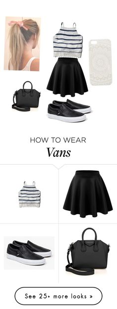 """Out for the day"" by aliza00 on Polyvore featuring Abercrombie & Fitch, Givenchy, Vans and With Love From CA"