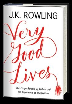 I'm definitely going to pick up J.K. Rowling's latest book, Very Good Lives