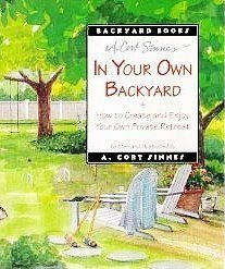 In Your Own Back Yard: How to Create and Enjoy Your Own Private Retreat (Backyard Books), http://www.amazon.com/dp/0836279883/ref=cm_sw_r_pi_awd_rtptsb1VCYDVP